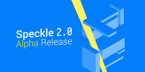 Speckle 2.0 Alpha Release